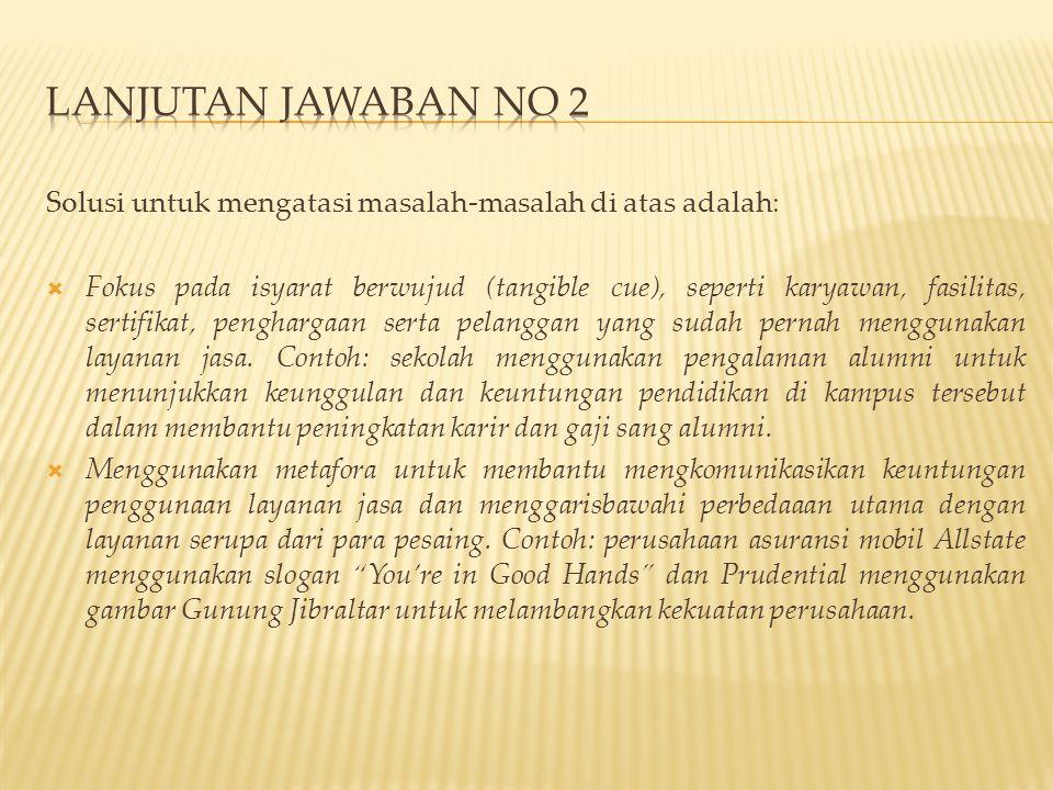 Lanjutan jawaban no 2 Solusi untuk mengatasi masalah-masalah di atas adalah: