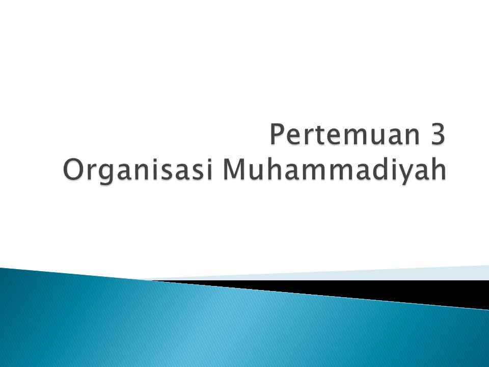 Pertemuan 3 Organisasi Muhammadiyah