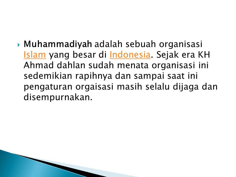 Muhammadiyah adalah sebuah organisasi Islam yang besar di Indonesia
