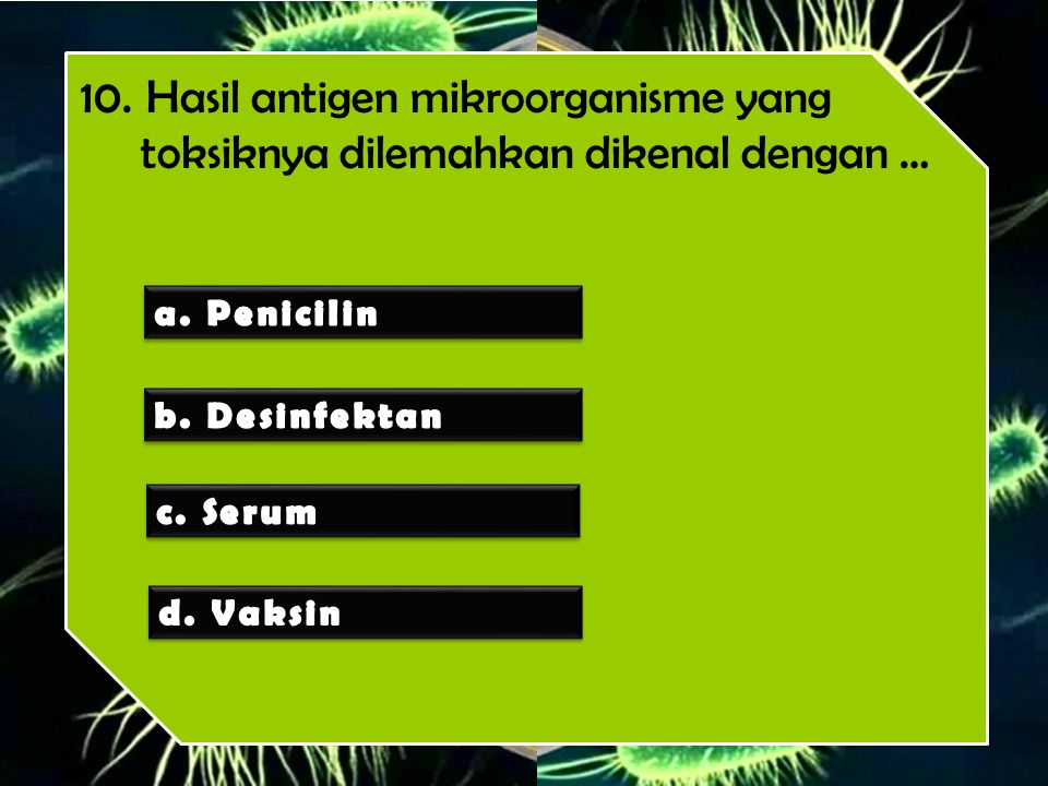 10. Hasil antigen mikroorganisme yang