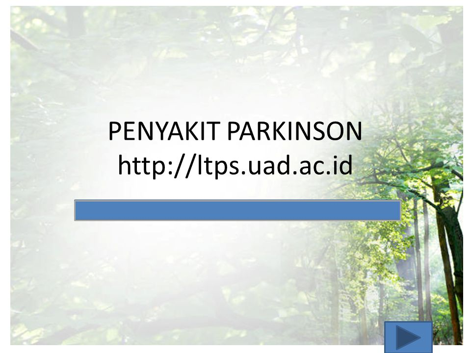 PENYAKIT PARKINSON http://ltps.uad.ac.id