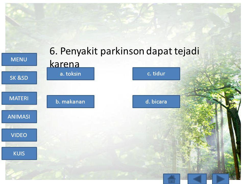 6. Penyakit parkinson dapat tejadi karena