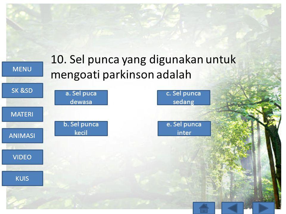 10. Sel punca yang digunakan untuk mengoati parkinson adalah