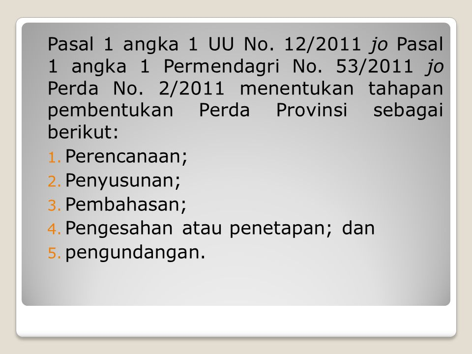 Pasal 1 angka 1 UU No. 12/2011 jo Pasal 1 angka 1 Permendagri No