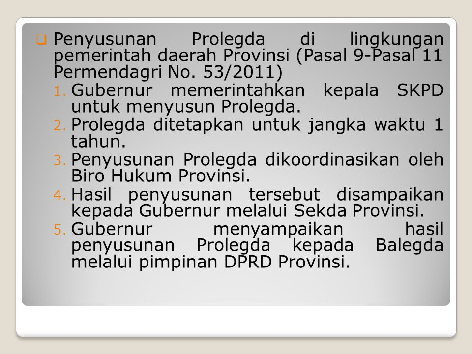 Penyusunan Prolegda di lingkungan pemerintah daerah Provinsi (Pasal 9-Pasal 11 Permendagri No. 53/2011)