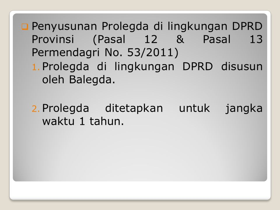 Penyusunan Prolegda di lingkungan DPRD Provinsi (Pasal 12 & Pasal 13 Permendagri No. 53/2011)