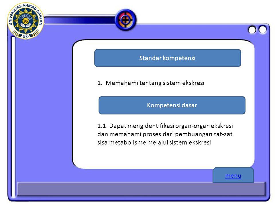 Standar kompetensi 1. Memahami tentang sistem ekskresi. Kompetensi dasar.