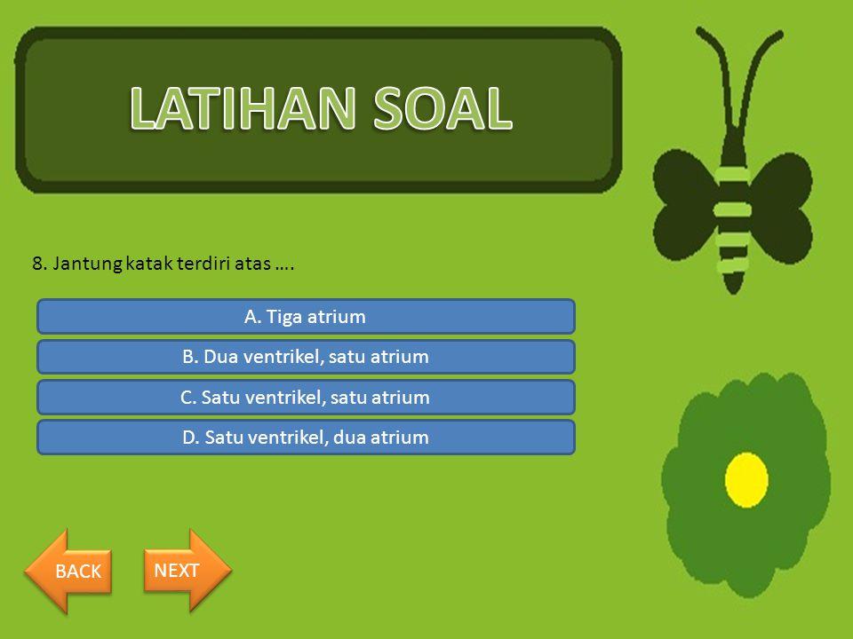 LATIHAN SOAL 8. Jantung katak terdiri atas …. A. Tiga atrium