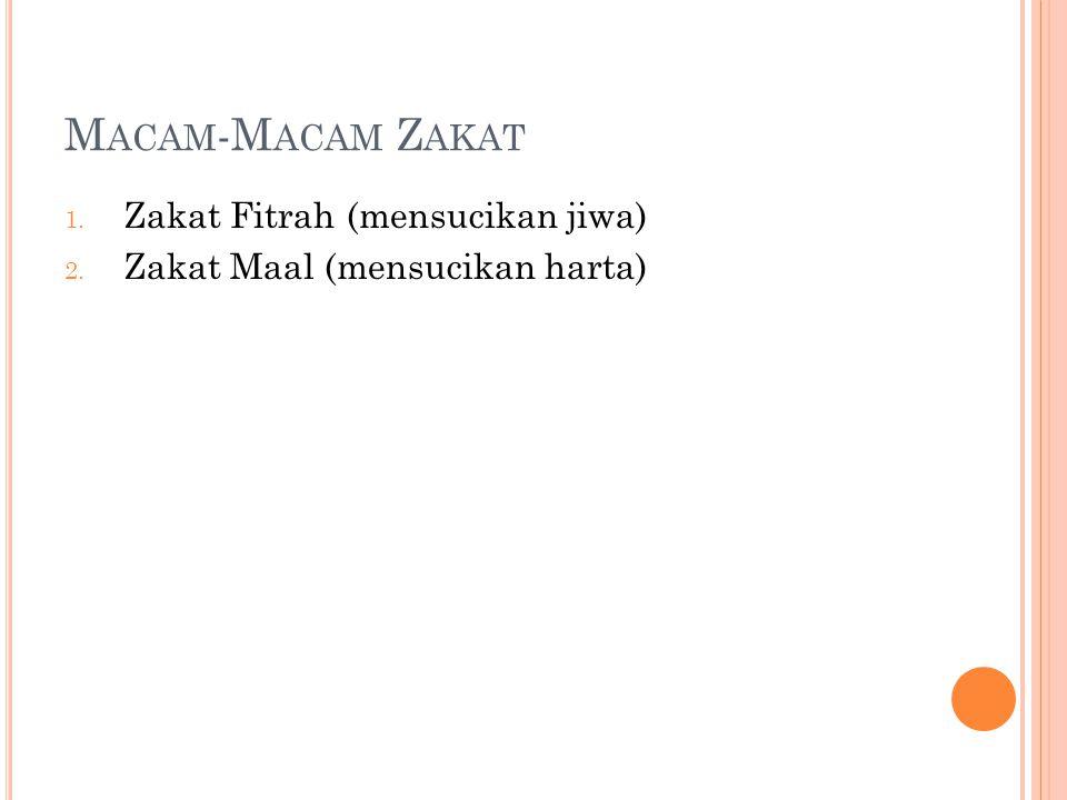 Macam-Macam Zakat Zakat Fitrah (mensucikan jiwa)