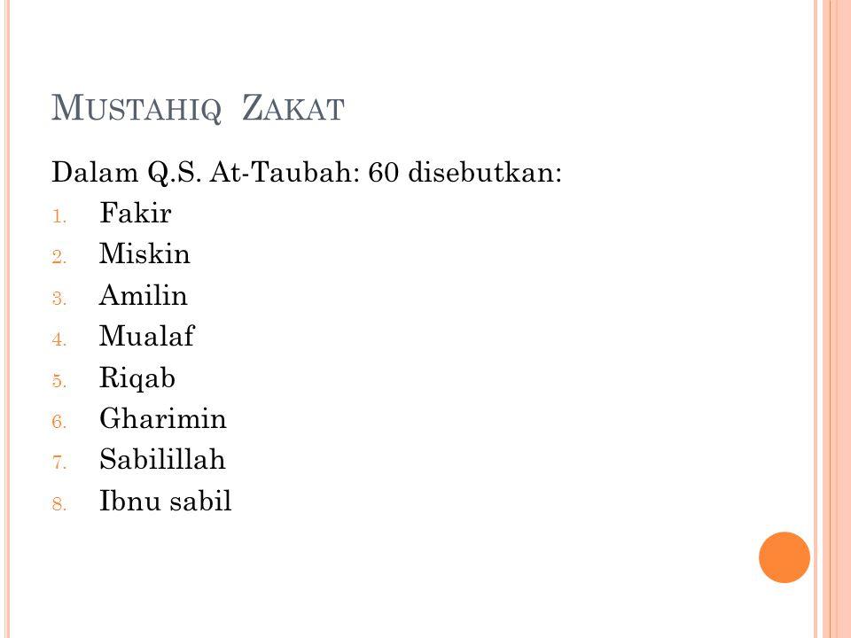 Mustahiq Zakat Dalam Q.S. At-Taubah: 60 disebutkan: Fakir Miskin
