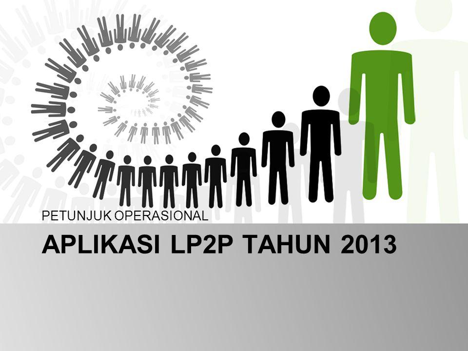 PETUNJUK OPERASIONAL Aplikasi lp2p tahun 2013