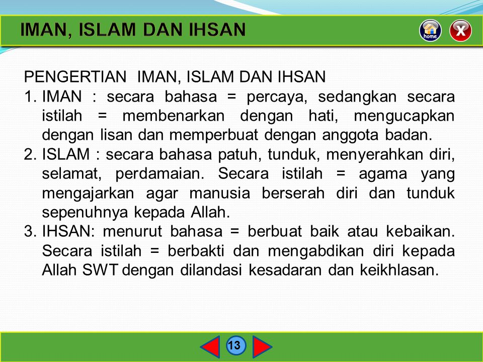 IMAN, ISLAM DAN IHSAN PENGERTIAN IMAN, ISLAM DAN IHSAN