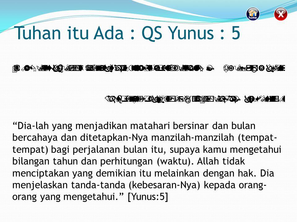 Tuhan itu Ada : QS Yunus : 5