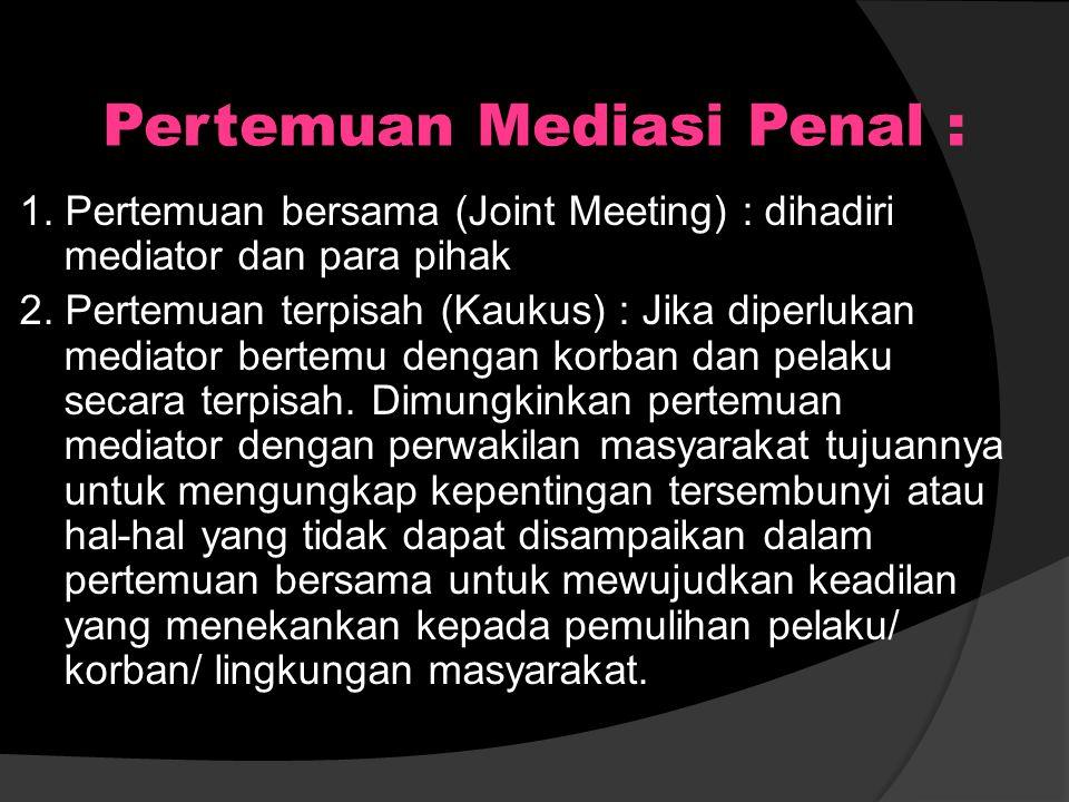 Pertemuan Mediasi Penal :