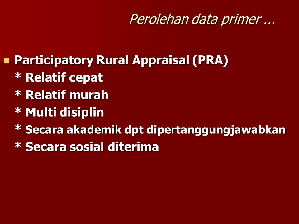 Perolehan data primer ... Participatory Rural Appraisal (PRA)