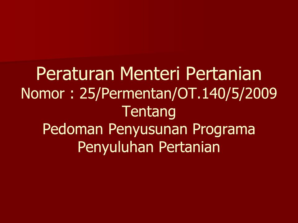Peraturan Menteri Pertanian Nomor : 25/Permentan/OT