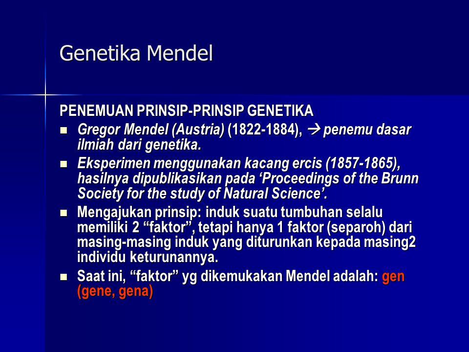 Genetika Mendel PENEMUAN PRINSIP-PRINSIP GENETIKA