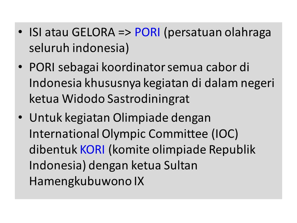 ISI atau GELORA => PORI (persatuan olahraga seluruh indonesia)