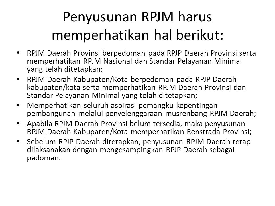 Penyusunan RPJM harus memperhatikan hal berikut: