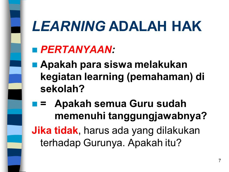 LEARNING ADALAH HAK PERTANYAAN: