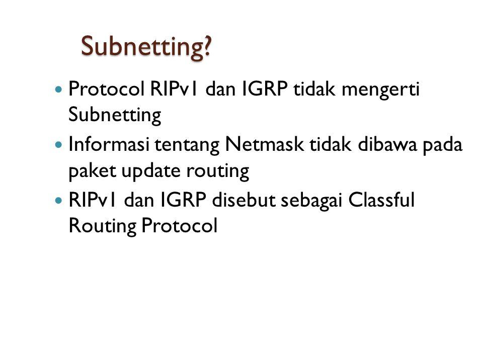 Subnetting Protocol RIPv1 dan IGRP tidak mengerti Subnetting