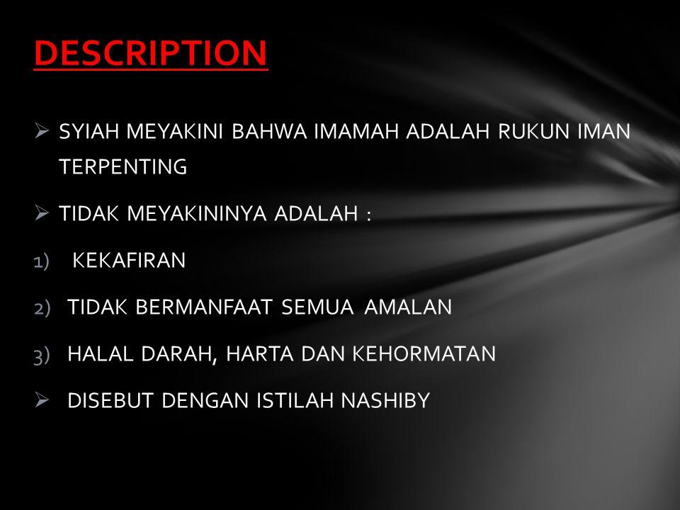 DESCRIPTION SYIAH MEYAKINI BAHWA IMAMAH ADALAH RUKUN IMAN TERPENTING