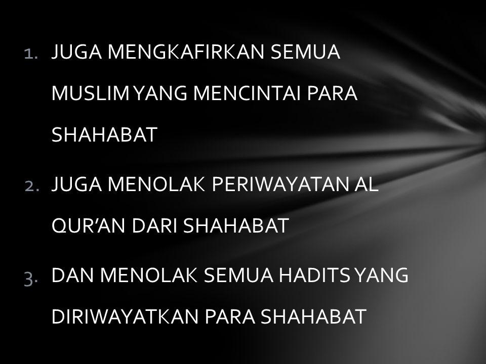 JUGA MENGKAFIRKAN SEMUA MUSLIM YANG MENCINTAI PARA SHAHABAT