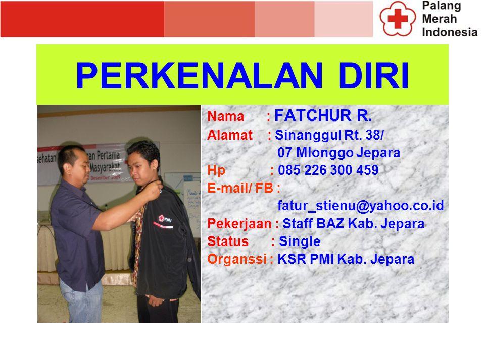PERKENALAN DIRI Nama : FATCHUR R. Alamat : Sinanggul Rt. 38/