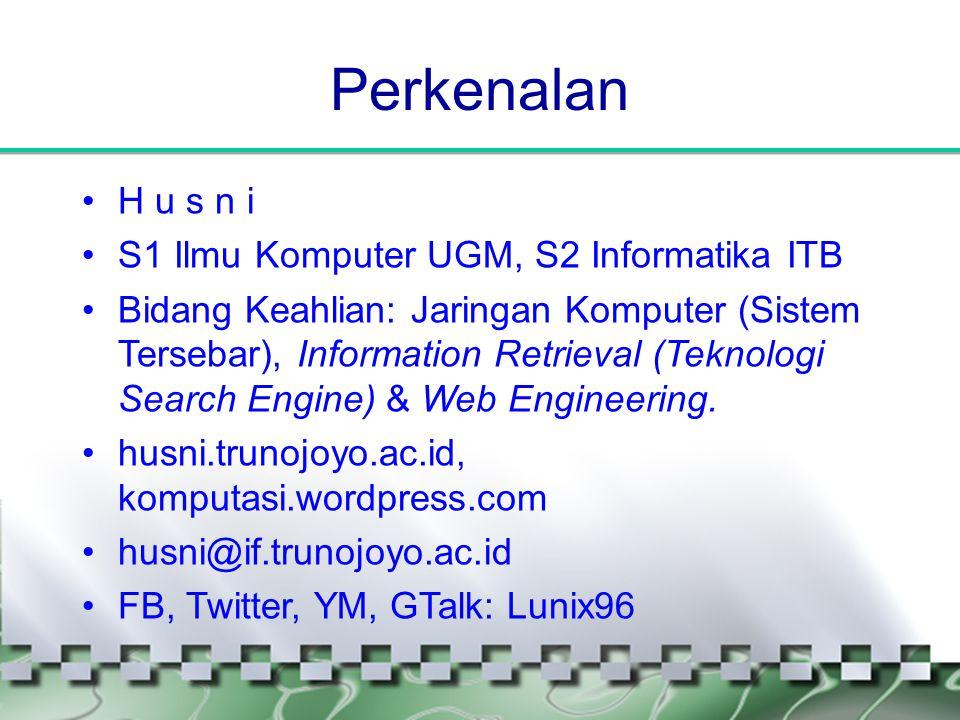 Perkenalan H u s n i S1 Ilmu Komputer UGM, S2 Informatika ITB