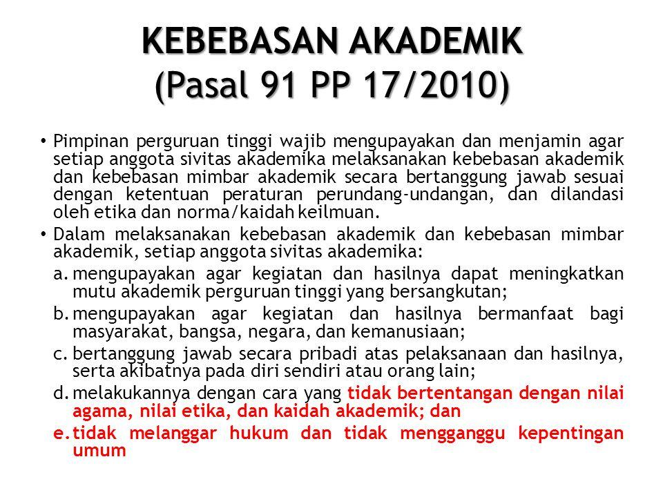 KEBEBASAN AKADEMIK (Pasal 91 PP 17/2010)