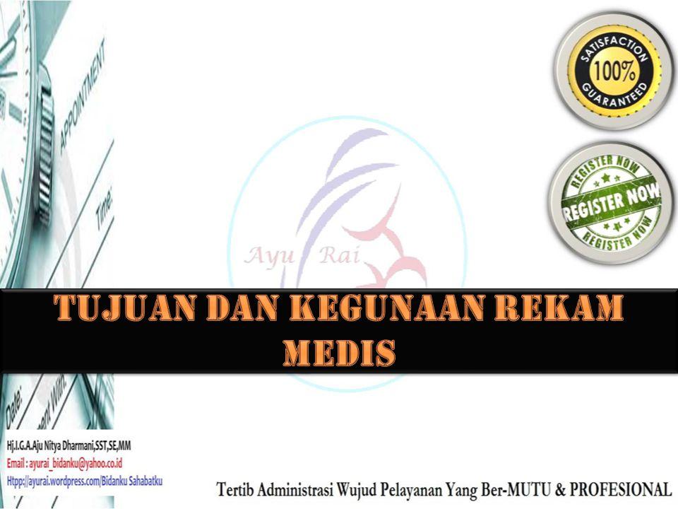 Tujuan dan Kegunaan Rekam Medis