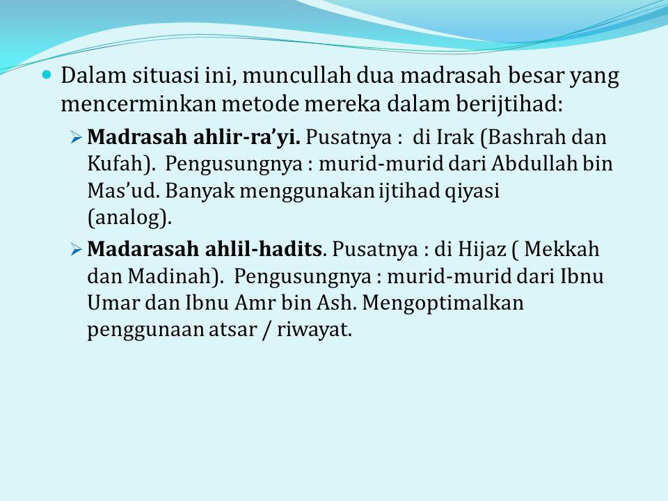 Dalam situasi ini, muncullah dua madrasah besar yang mencerminkan metode mereka dalam berijtihad: