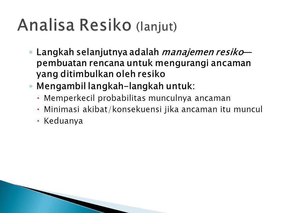 Analisa Resiko (lanjut)