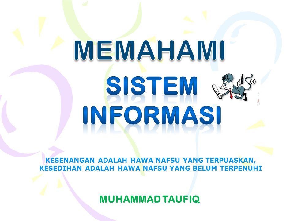 MEMAHAMI SISTEM INFORMASI MUHAMMAD TAUFIQ