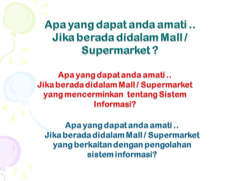 Apa yang dapat anda amati .. Jika berada didalam Mall / Supermarket