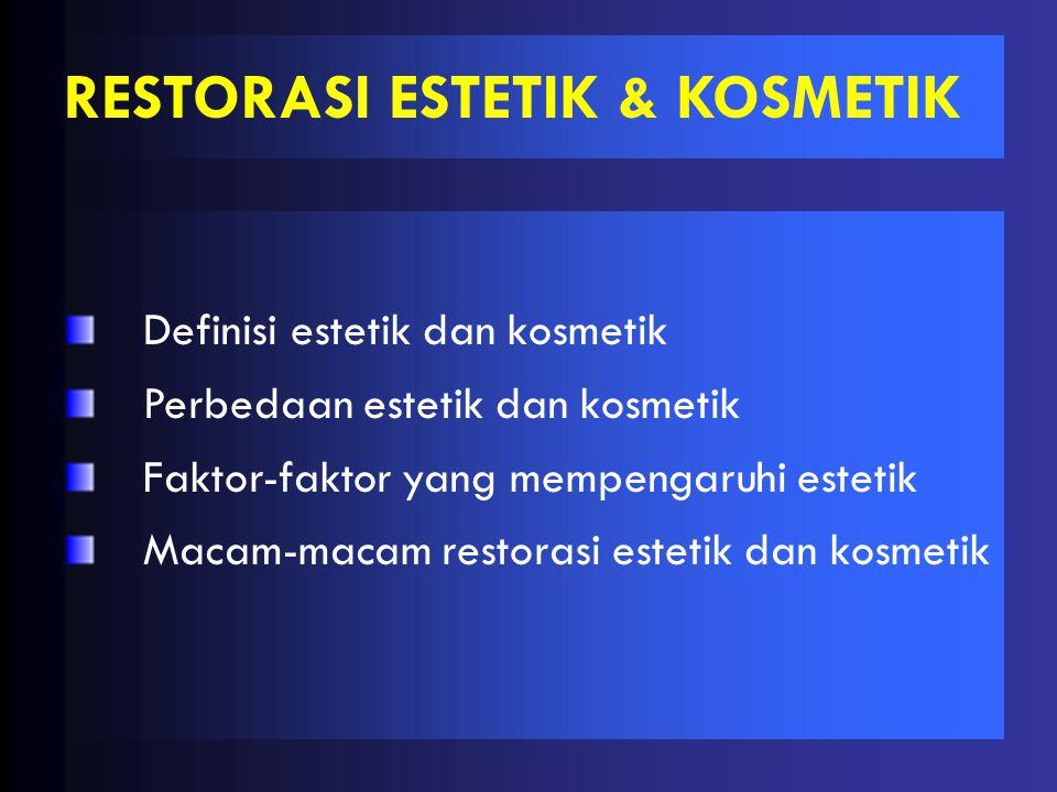 RESTORASI ESTETIK & KOSMETIK
