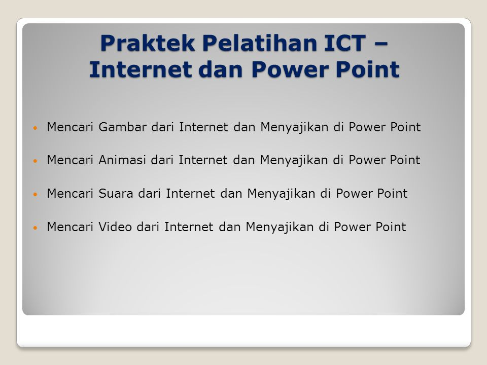 Praktek Pelatihan ICT – Internet dan Power Point