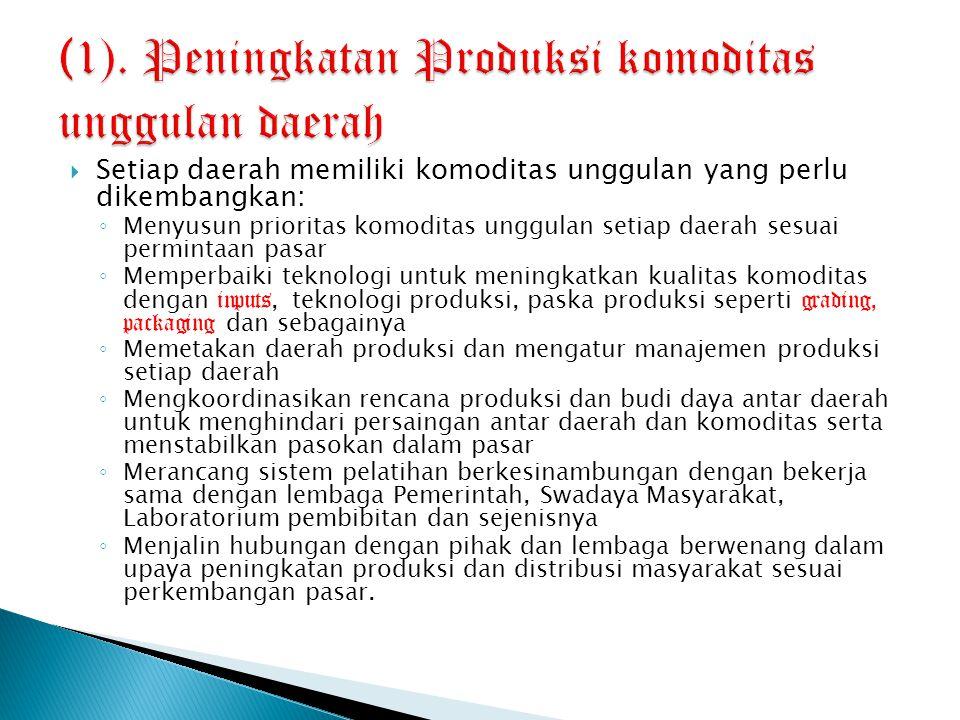 (1). Peningkatan Produksi komoditas unggulan daerah