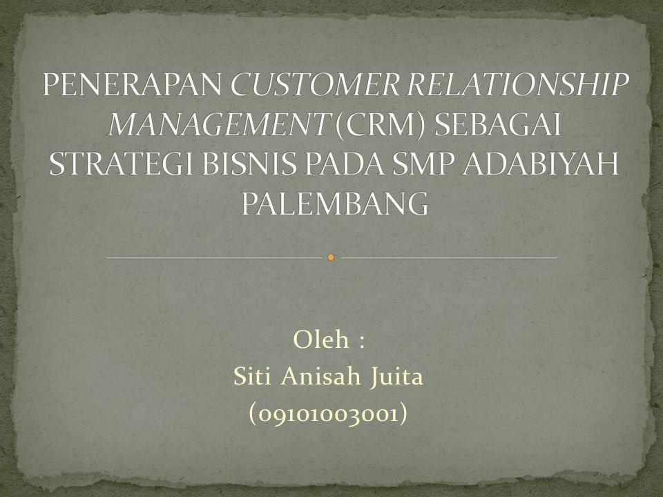 Oleh : Siti Anisah Juita (09101003001)