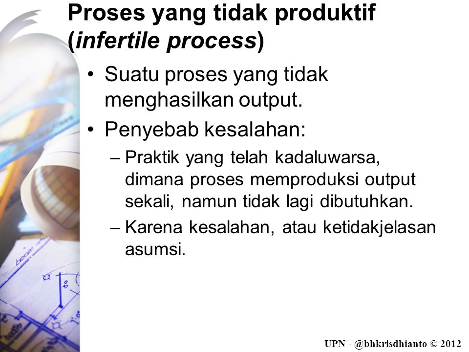 Proses yang tidak produktif (infertile process)