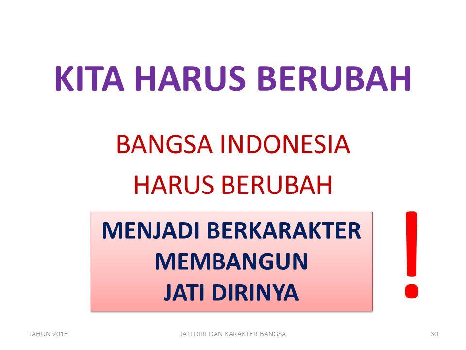BANGSA INDONESIA HARUS BERUBAH