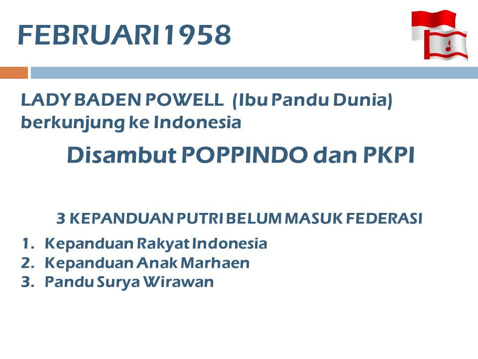 Disambut POPPINDO dan PKPI 3 KEPANDUAN PUTRI BELUM MASUK FEDERASI