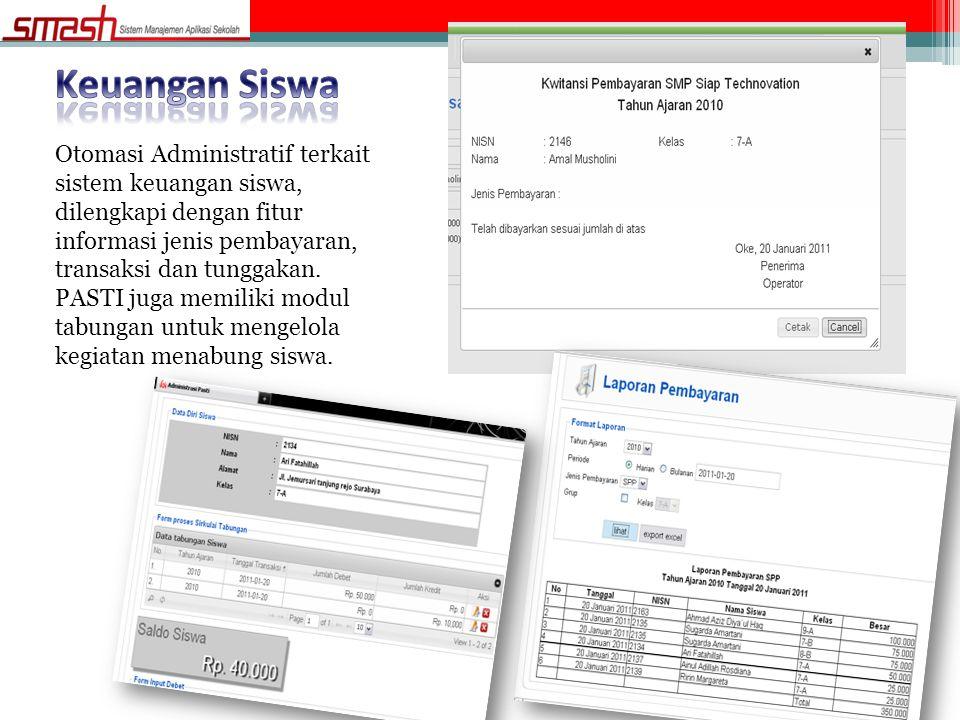 Keuangan Siswa Otomasi Administratif terkait sistem keuangan siswa, dilengkapi dengan fitur informasi jenis pembayaran, transaksi dan tunggakan.