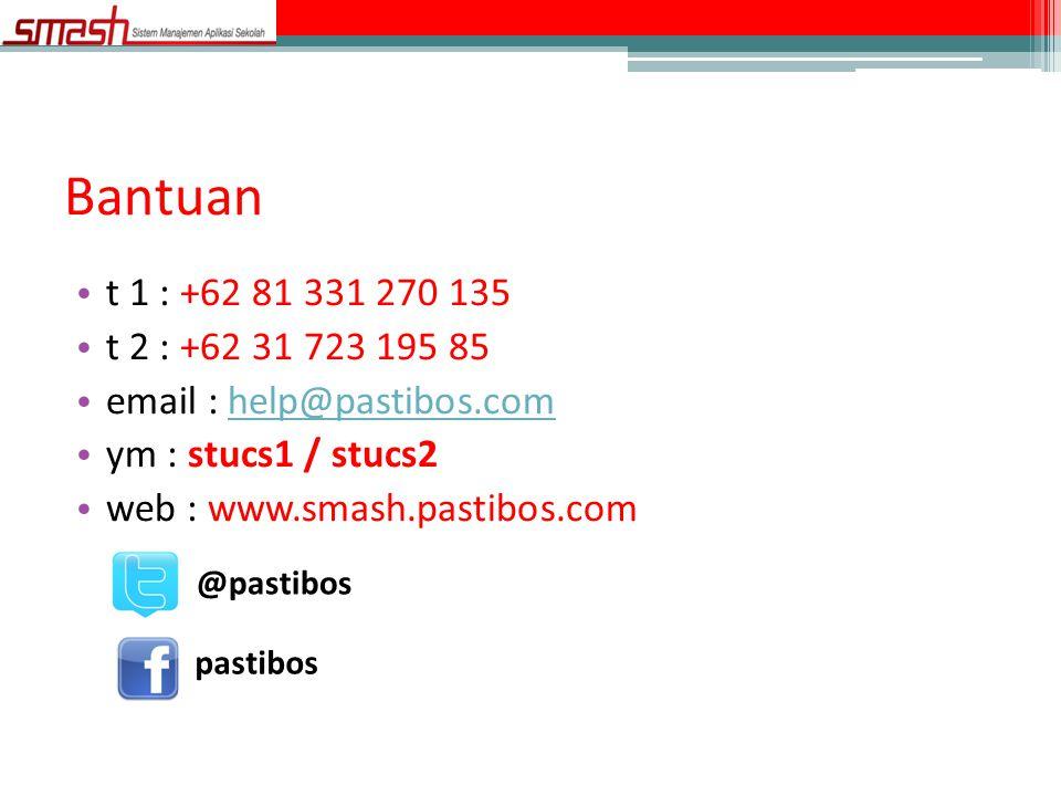 Bantuan t 1 : +62 81 331 270 135. t 2 : +62 31 723 195 85. email : help@pastibos.com. ym : stucs1 / stucs2.