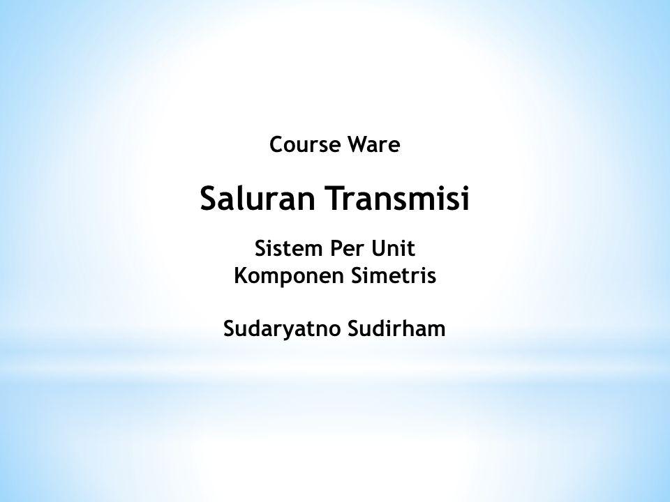 Saluran Transmisi Course Ware Sistem Per Unit Komponen Simetris