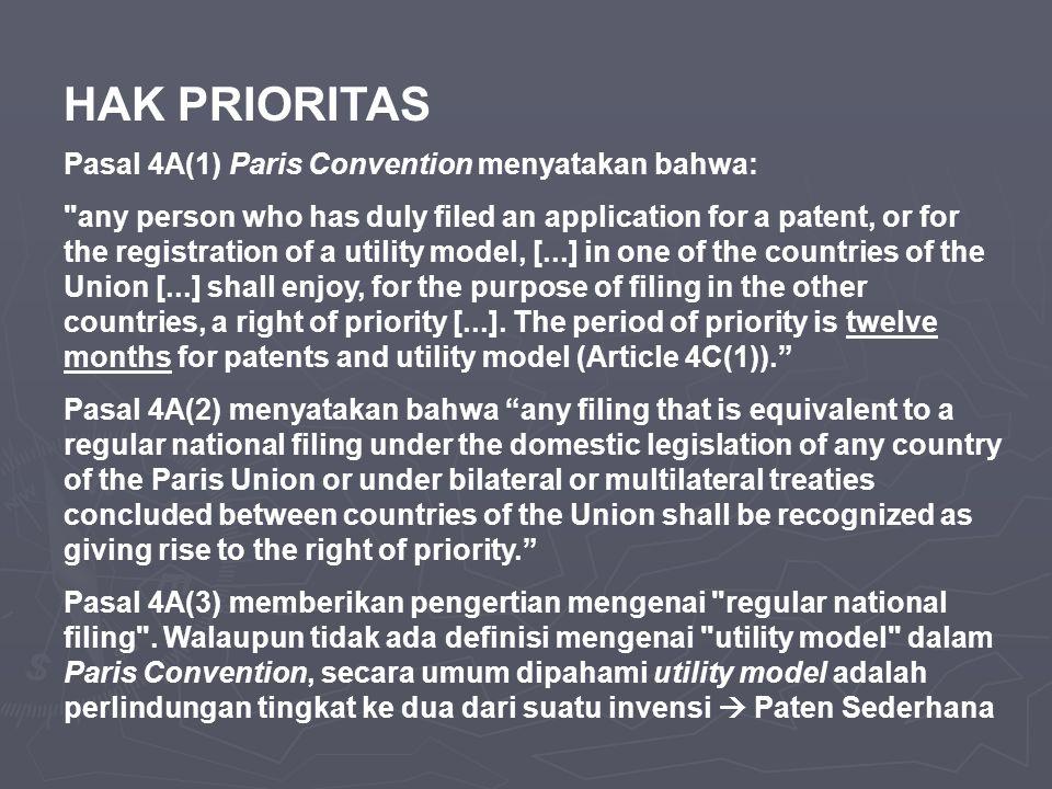 HAK PRIORITAS Pasal 4A(1) Paris Convention menyatakan bahwa: