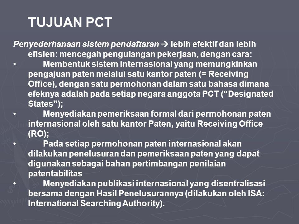 TUJUAN PCT Penyederhanaan sistem pendaftaran  lebih efektif dan lebih efisien: mencegah pengulangan pekerjaan, dengan cara: