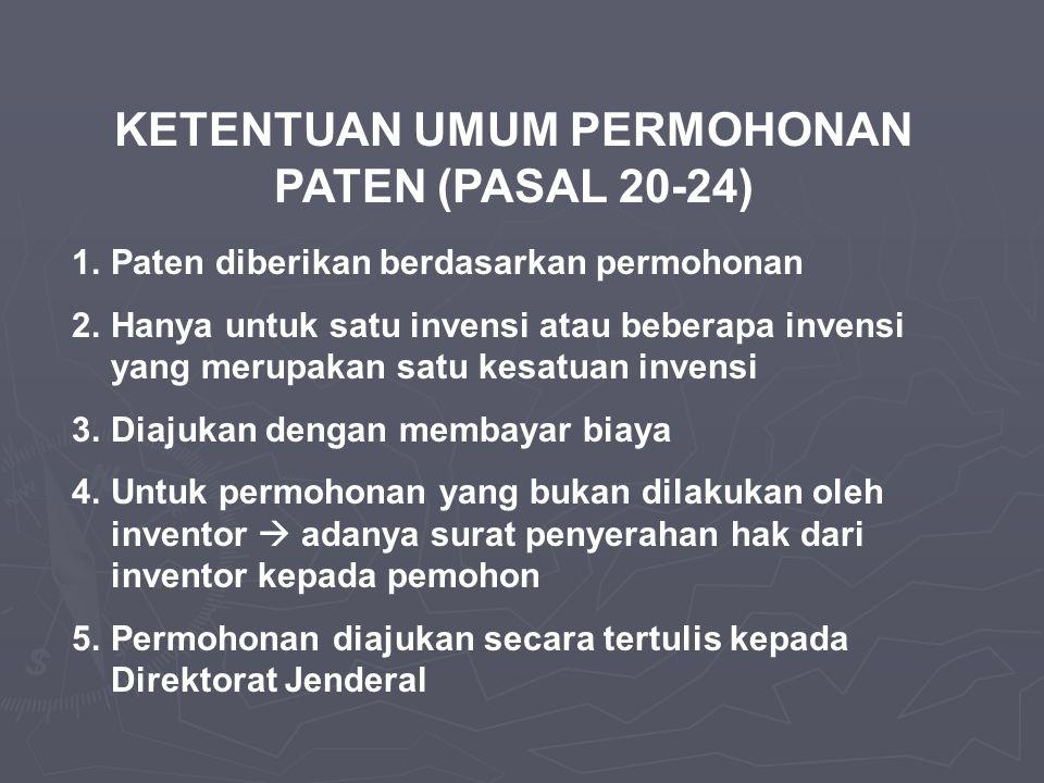 KETENTUAN UMUM PERMOHONAN PATEN (PASAL 20-24)