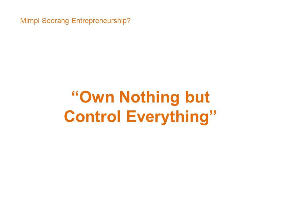 Own Nothing but Control Everything
