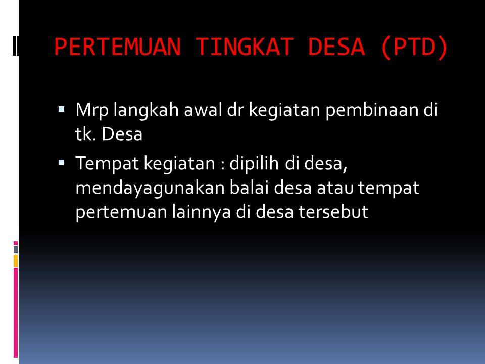 PERTEMUAN TINGKAT DESA (PTD)
